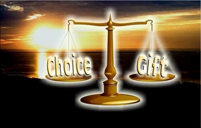 Choice or girft